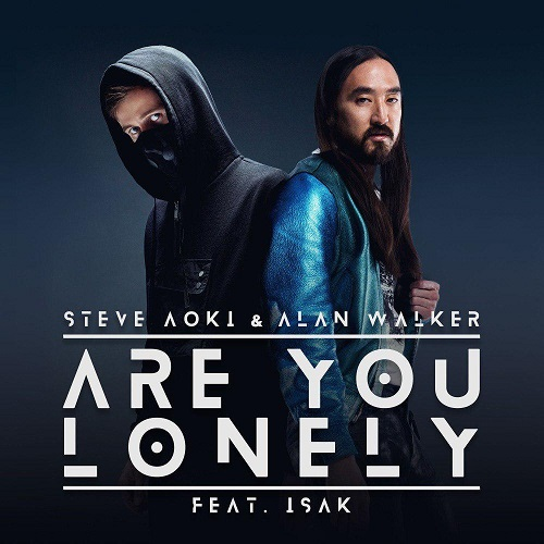 Steve-Aoki-Are-You-Lonely-Ft-ISAK-And-Alan-Walker.jpg